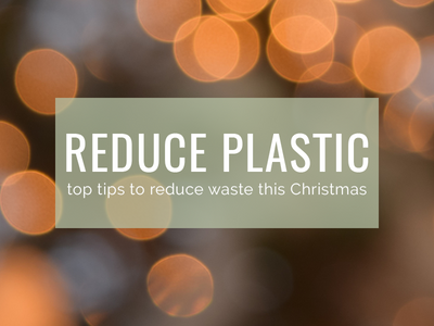 Reducing Plastic this Christmas