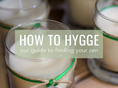 Our Guide to Hygge