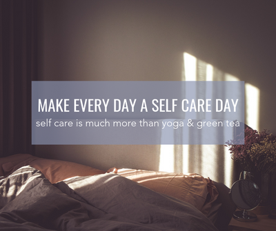 How To Make Sure Every Day A Self Care Day