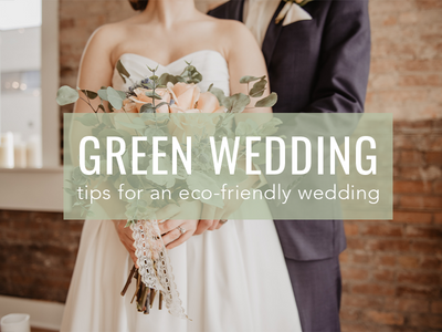 Tips for an Eco-Friendly Wedding