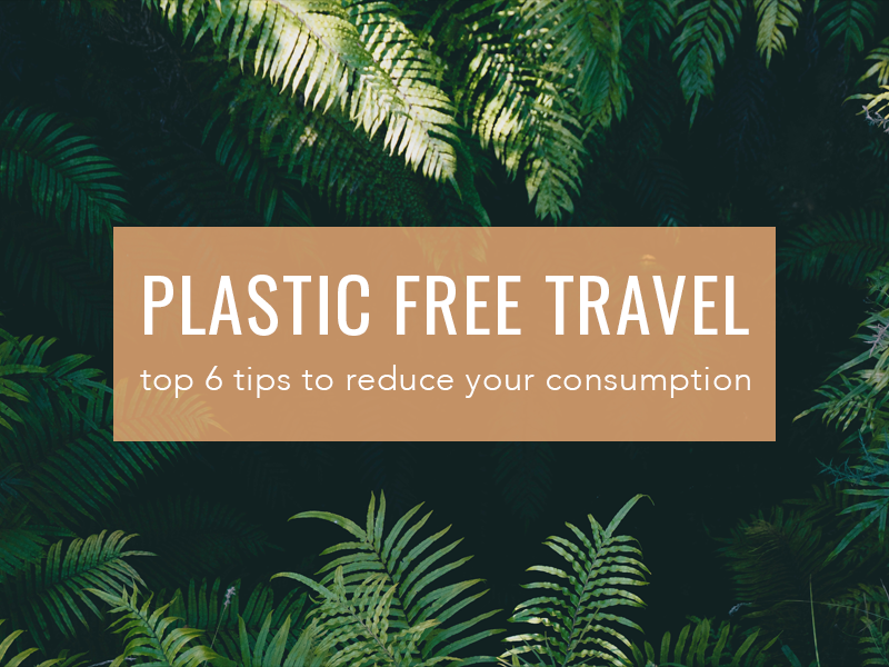 How to Travel plastic free summer holidays
