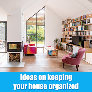 Ideas on keeping your house organized
