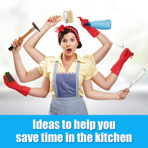 Ideas to help you save your time in the kitchen