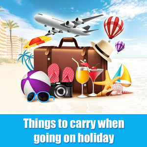 Things to carry when going on holiday