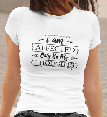I AM Affected Only By My Thoughts - Law of Attraction - Inspirational Ladies' t-shirt
