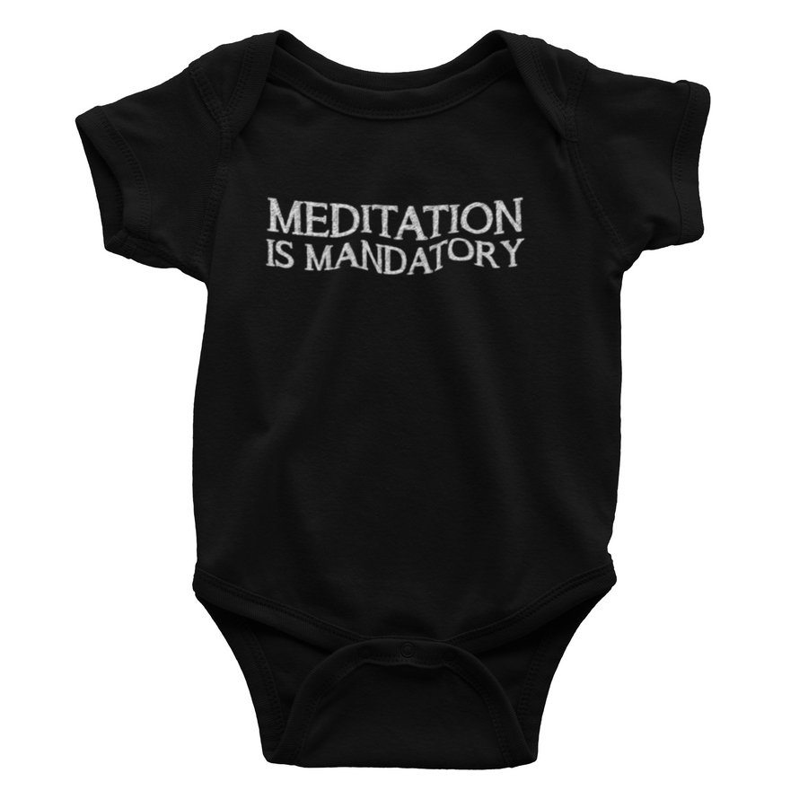 Meditation Is Mandatory - Inspirational Baby One Piece