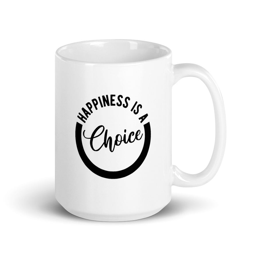 Happiness Is A Choice - Inspirational Mug