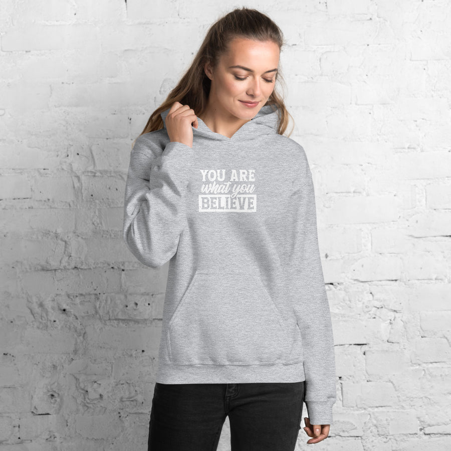 You Are What You Believe - Inspirational Unisex Hoodie