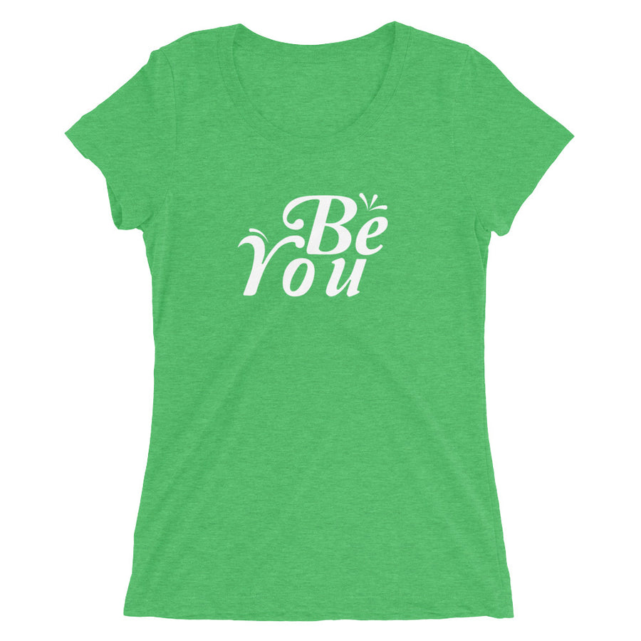 BE YOU - Inspirational Ladies' short sleeve t-shirt