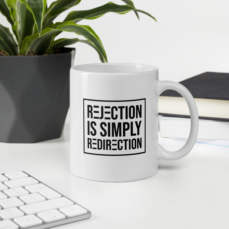 Rejection Is Simply Redirection - Inspirational Mug