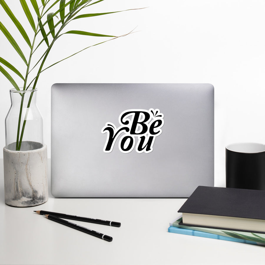 Be You - Inspirational Sticker