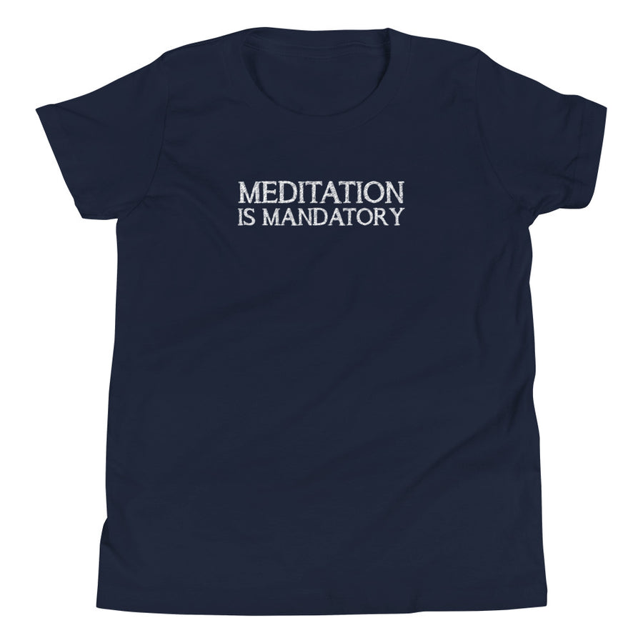 Meditation Is Mandatory - Inspirational Kids Short Sleeve T-Shirt