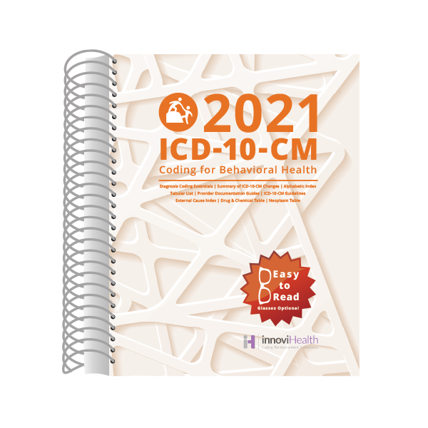Behavioral Health ICD-10-CM Coding for 2021