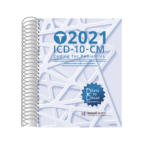Pediatrics ICD-10-CM Coding for 2021
