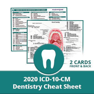 Dentistry ICD-10-CM Cheat Sheet for 2020