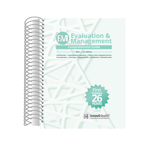 Evaluation & Management (E&M) Comprehensive Guide for 2021