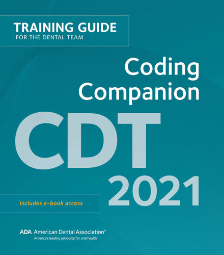 CDT 2021 Coding Companion: Help Guide for the Dental Team
