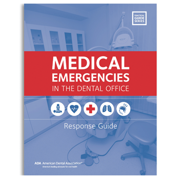 Medical Emergencies in the Dental Office: Response Guide