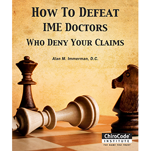 How to Defeat IME Doctors Who Deny Your Claims