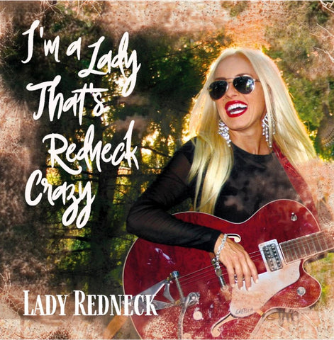 I'm A Lady That's Redneck Crazy - CD DOWNLOAD