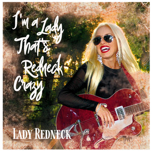 """I'm A Lady That's Redneck Crazy"" CD"