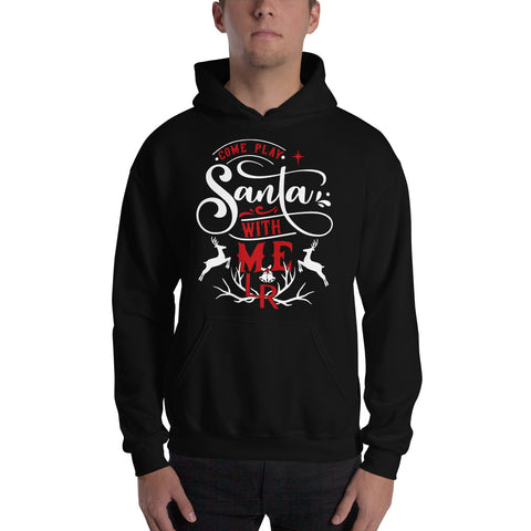 """Come Play Santa With Me"" Hoodie!"
