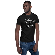 "Load image into Gallery viewer, Men's Short-Sleeve T-Shirt, ""CHOOSE LOVE"""