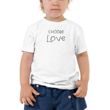 "Load image into Gallery viewer, Toddler Short Sleeve Tee 100% Cotton, ""CHOOSE LOVE"""