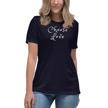 "Load image into Gallery viewer, Women's Relaxed T-Shirt, ""Choose Love"" Script Font"
