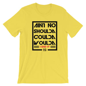 Aint No Shoulda Coulda H9NU T-Shirt