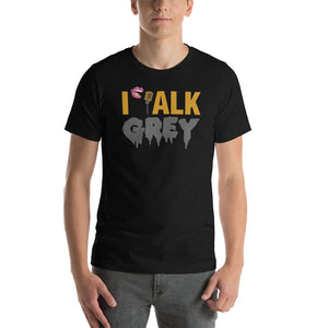 I Talk Grey T-Shirt