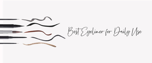 Best Eyeliner For Daily Use