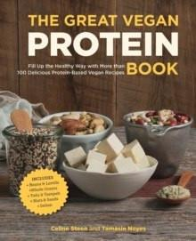 Book - The Great Vegan Protein Book - 100 Delicious, Protein-Based Vegan Recipes