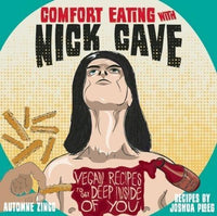 Books - Comfort Eating With Nick Cave - Vegan Recipes To Get Deep Inside Of You