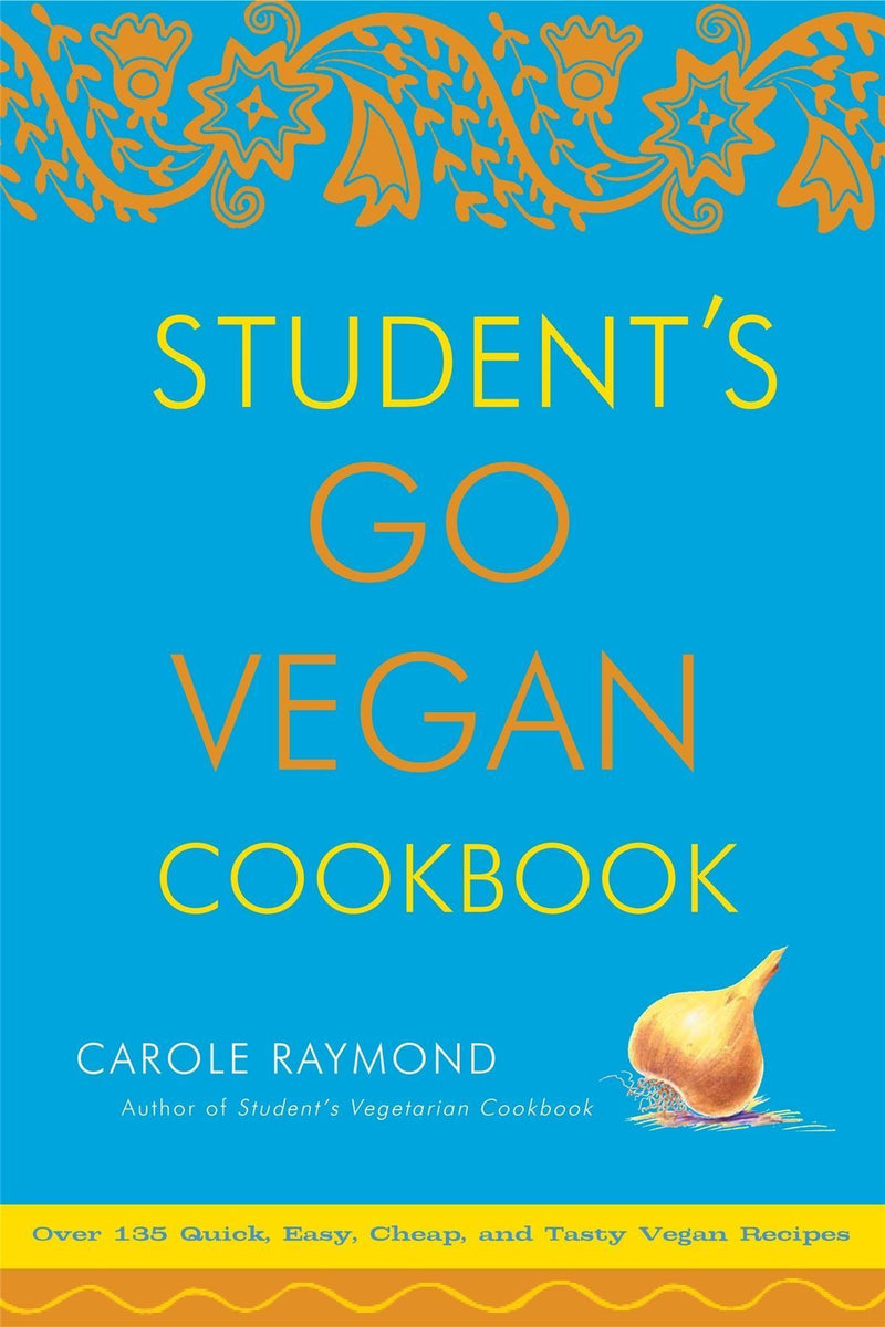 Books - Student's Go Vegan Cookbook: 125 Quick, Easy, Cheap And Tasty Vegan Recipes - Carole Raymond