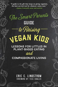 Books - The Smart Parent's Guide To Raising Vegan Kids - Eric C. Lindstrom