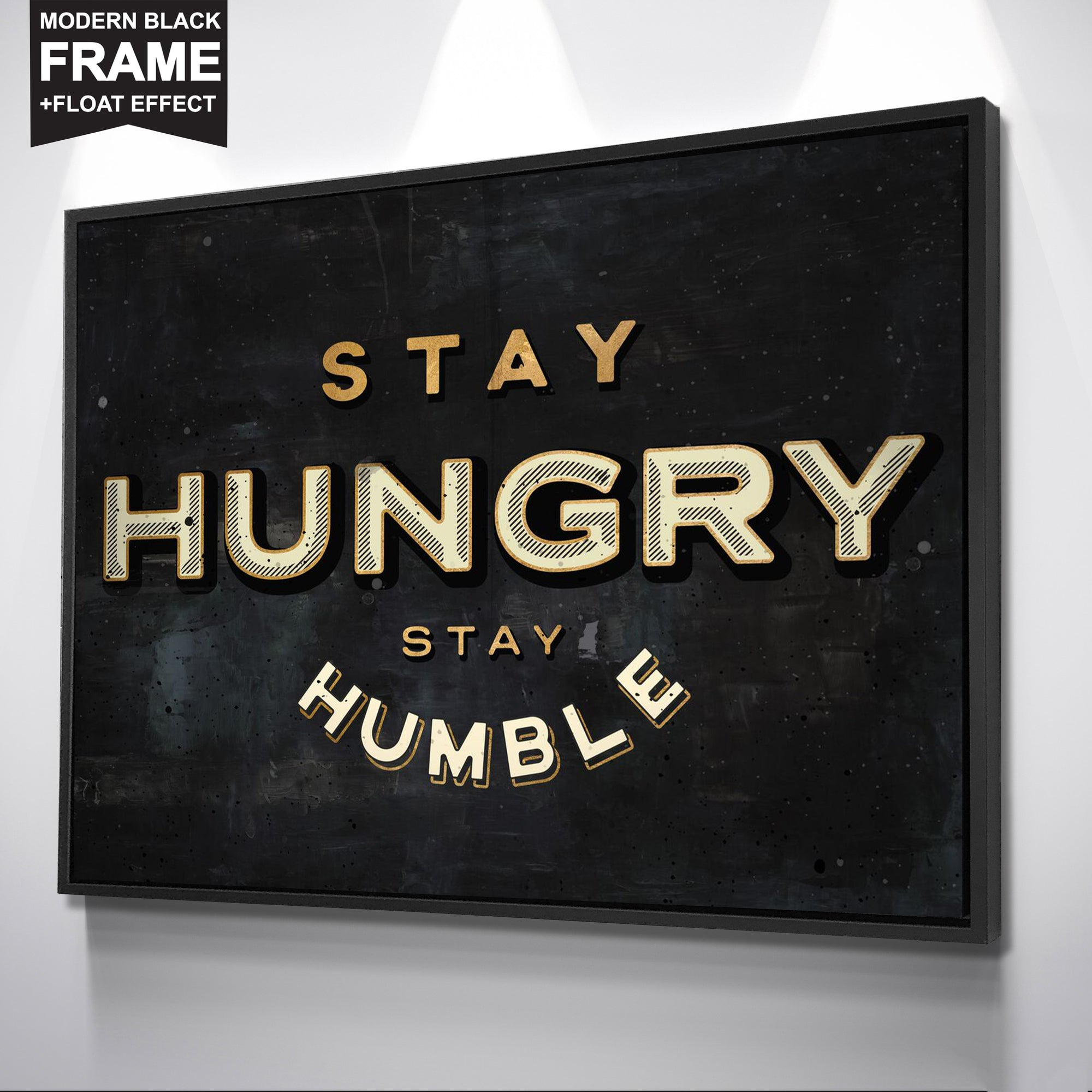 STAY HUNGRY. STAY HUMBLE.