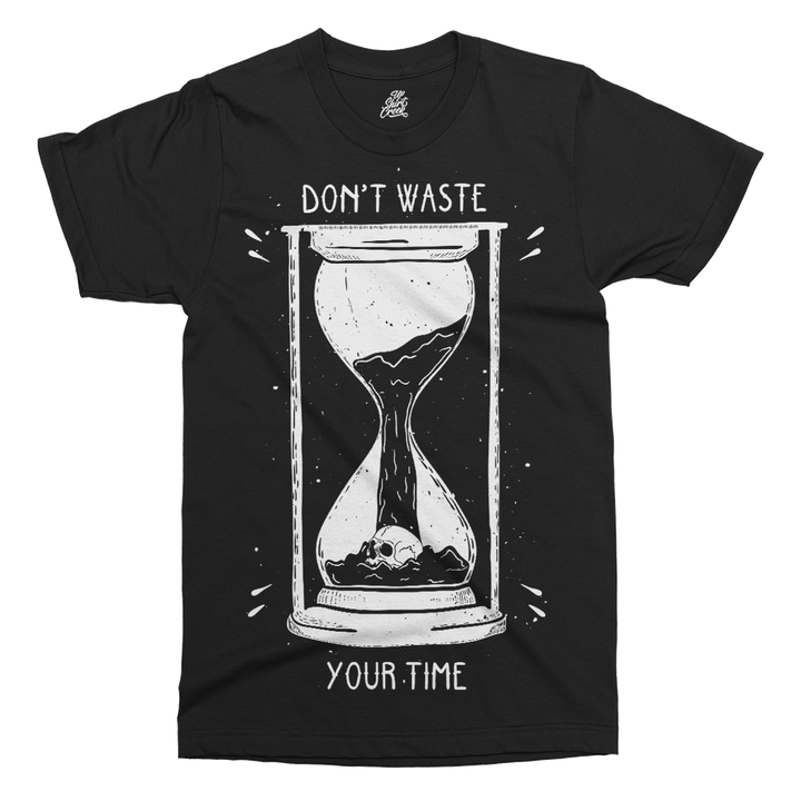 Don't Waste Your Time Printed T-Shirt