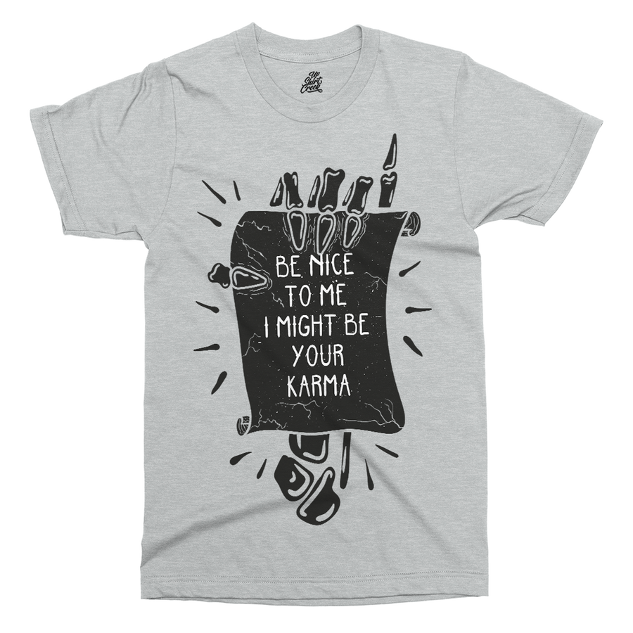 Might Be Your Karma Printed T-Shirt