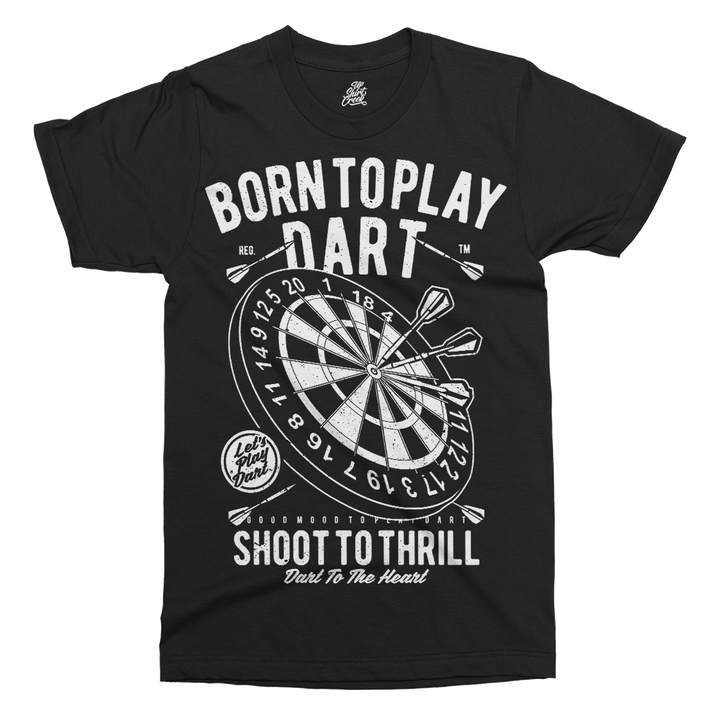 Born To Play Darts Printed T-Shirt - UpShirtCreek