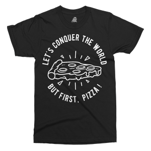 Pizza First Printed T-Shirt - UpShirtCreek
