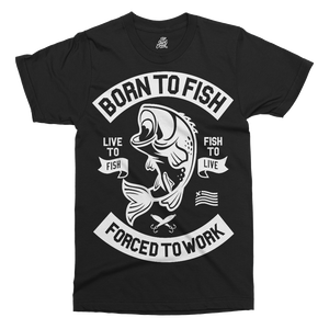 Born To Fish Printed T-Shirt - UpShirtCreek