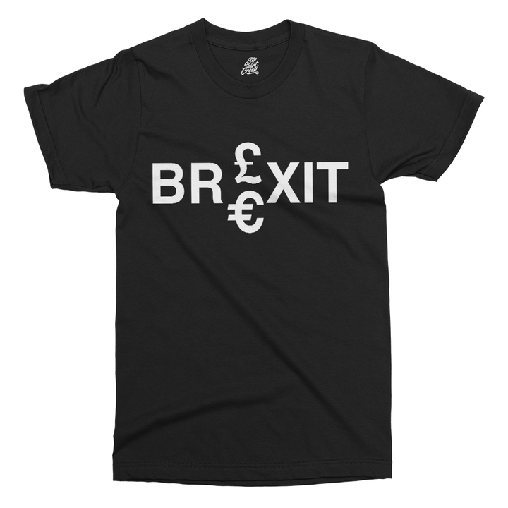 Brexit Currency Printed T-Shirt - UpShirtCreek