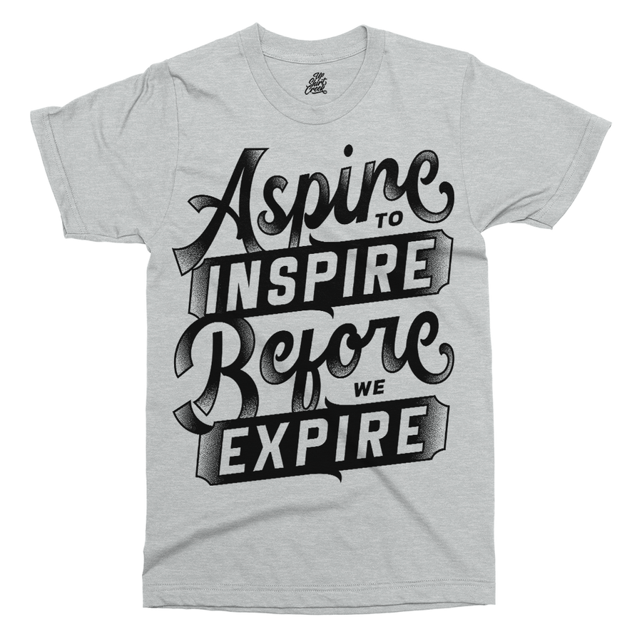 Aspire To Inspire Printed T-Shirt - UpShirtCreek