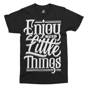 Enjoy The Little Things Printed T-Shirt - UpShirtCreek