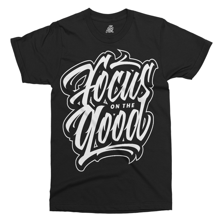 Focus On The Good Printed T-Shirt - UpShirtCreek