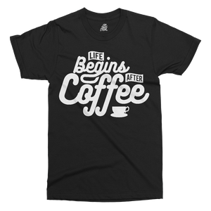 Life Begins After Coffee Printed T-Shirt - UpShirtCreek