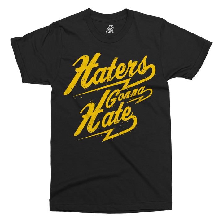Haters Gonna Hate Printed T-Shirt - UpShirtCreek