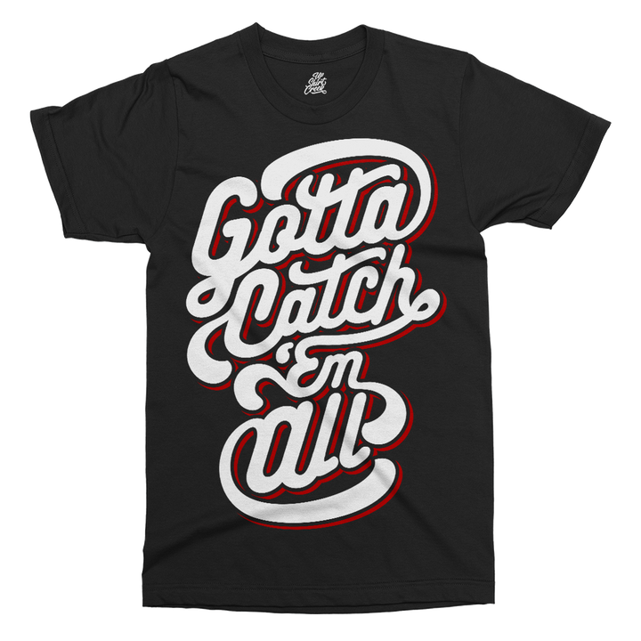 Gotta Catch Em All Printed T-Shirt - UpShirtCreek