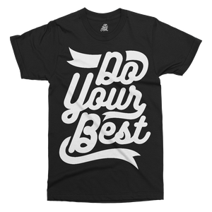 Do Your Best Printed T-Shirt - UpShirtCreek